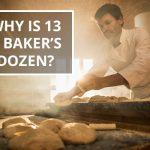 Q&A: Why is 13 a baker's dozen?