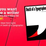 Ep 314 Meet Nick Gadd, author of 'Death of a Typographer'.