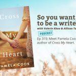Ep 315 Meet Pamela Cook, author of 'Cross My Heart'.