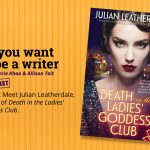 Ep 321 Meet Julian Leatherdale, author of 'Death in the Ladies' Goddess Club'.