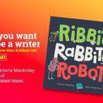 Ep 326 Meet Victoria Mackinlay, author of 'Ribbit Rabbit Robot'.