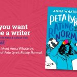Ep 329 Meet Anna Whateley, author of 'Peta Lyre's Rating Normal'