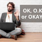 Q&A: OK, O.K. or OKAY?