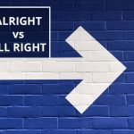 Q&A: Alright vs all right