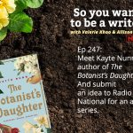 Ep 247 Meet Kayte Nunn, author of 'The Botanist's Daughter'