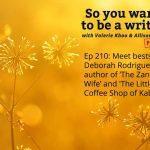 Ep 210 Meet bestseller Deborah Rodriguez, author of 'The Zanzibar Wife' and 'The Little Coffee Shop of Kabul'.