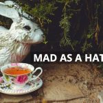Q&A: Mad as a hatter