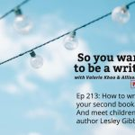 Ep 213 How to write your second book. And meet children's author Lesley Gibbes.