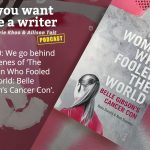 Ep 220 Behind the scenes of 'The Woman Who Fooled the World: Belle Gibson's Cancer Con' by Beau Donelly and Nick Toscano.