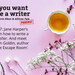 Ep 237 Jane Harper's tips on how to write a bestseller. And meet Megan Goldin, author of 'The Escape Room'