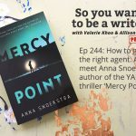 Ep 244 Meet Anna Snoekstra, author of the YA thriller 'Mercy Point'