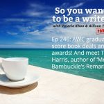 Ep 246 AWC graduates score book deals and win awards! And meet Tim Harris, author of 'Mr Bambuckle's Remarkables'