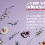 Ep 254 Ebury Press looking for unagented authors. And meet Di Morrissey, author of 'Arcadia'.
