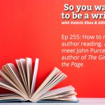 Ep 255 How to rock an author reading. And meet John Purcell, author of 'The Girl on the Page'.