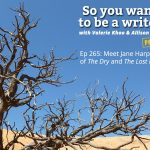 Ep 265 Meet Jane Harper, author of 'The Dry' and 'The Lost Man'.