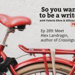 Ep 289 Meet Alex Landragin, author of 'Crossings'
