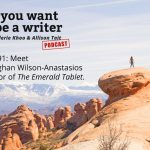 Ep 291 We chat to Meaghan Wilson-Anastasios, author of 'The Emerald Tablet'