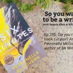 Ep 295 Do you need a book curator? And meet Petronella McGovern, author of 'Six Minutes'.