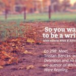 Ep 298 Meet Tristan Bancks, author of 'Detention' and Ali Berg, co-author of 'While You Were Reading'.