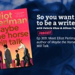 Ep 309 Meet Elliot Perlman, author of 'Maybe the Horse Will Talk'.