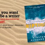 Ep 317 Meet Kirsten Alexander, author of 'Riptides'.