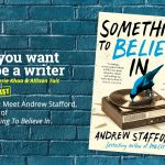 Ep 320 Meet Andrew Stafford, author of 'Something To Believe In'.