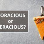 Q&A: Voracious vs veracious