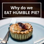 Q&A: Why do we eat humble pie?