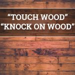 "Q&A: ""Touch wood"" and ""Knock on wood"""