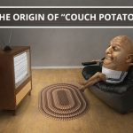 "Q&A: The origin of ""couch potato"""