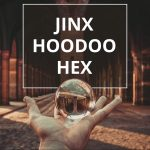 Q&A: Jinx vs hoodoo vs hex