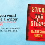 Ep 341 Meet Katherine Firkin, author of 'Sticks and Stones'.