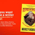 Ep 345 Meet Mikey Robins, author of 'Reprehensible: Polite Histories of Bad Behaviour'.