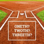 Q&A: Oneth? Twoth? Threeth?