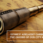 Q&A: Sydney? Adelaide? Canberra? The origins of our city names?