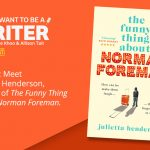 Ep 397 Meet Julietta Henderson, author of 'The Funny Thing about Norman Foreman'.